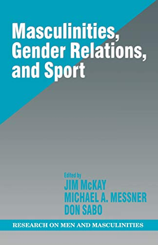 9780761912729: Masculinities, Gender Relations, and Sport