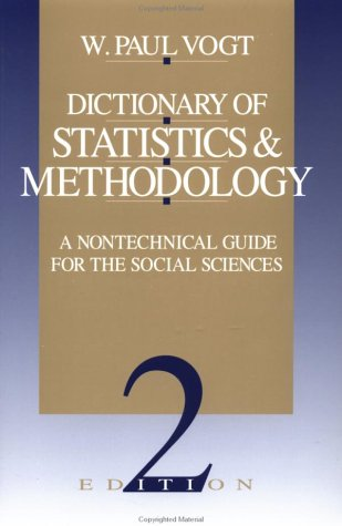 Dictionary Of Statistics And Methodology: A Nontechnical Guide For The Social Sciences: Vogt, W. ...