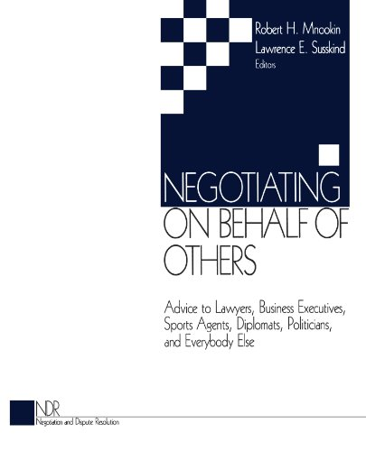 9780761913276: Negotiating on Behalf of Others: Advice to Lawyers, Business Executives, Sports Agents, Diplomats, Politicians, and Everybody Else (Negotiation and Dispute Resolution)