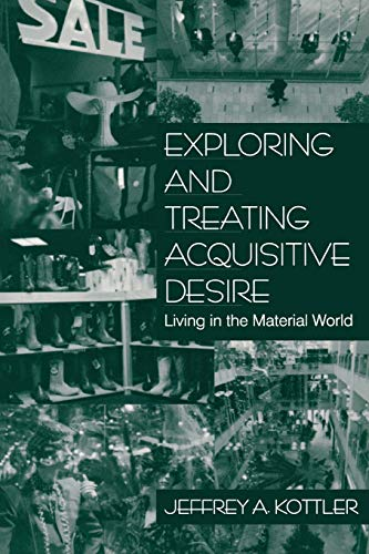 9780761913610: Exploring and Treating Acquisitive Desire: Living in the Material World