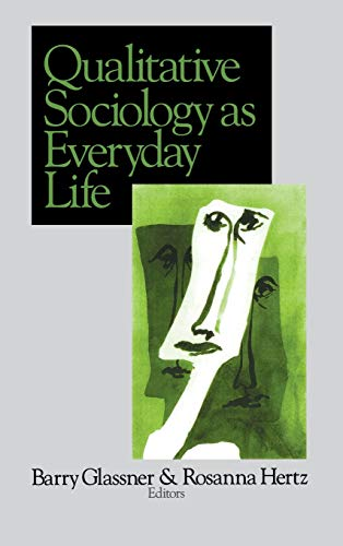 9780761913689: Qualitative Sociology as Everyday Life