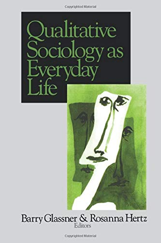 9780761913696: Qualitative Sociology as Everyday Life