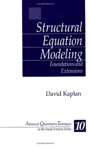 Structural Equation Modeling: Foundations and Extensions (Advanced: David W. Kaplan