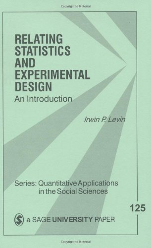 Relating Statistics and Experimental Design: An Introduction: Irwin P. Levin