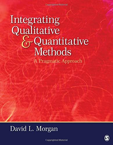 9780761915232: Integrating Qualitative and Quantitative Methods: A Pragmatic Approach