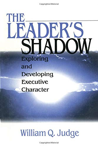 The Leader's Shadow: Exploring and Developing Executive: William Q. Judge