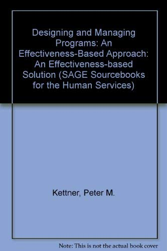 9780761915485: Designing and Managing Programs: An Effectiveness-Based Approach (SAGE Sourcebooks for the Human Services)