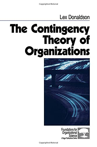 9780761915737: The Contingency Theory of Organizations (Foundations for Organizational Science)
