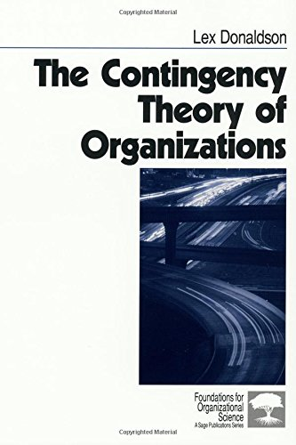 9780761915744: The Contingency Theory of Organizations (Foundations for Organizational Science)