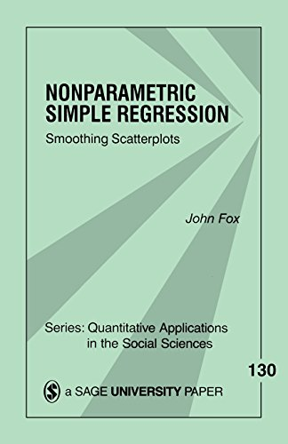 9780761915850: Nonparametric Simple Regression: Smoothing Scatterplots (Quantitative Applications in the Social Sciences)