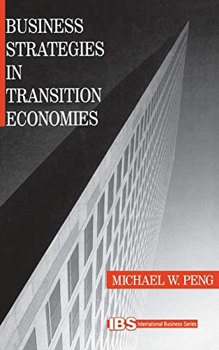 9780761916000: Business Strategies in Transition Economies (International Business series)