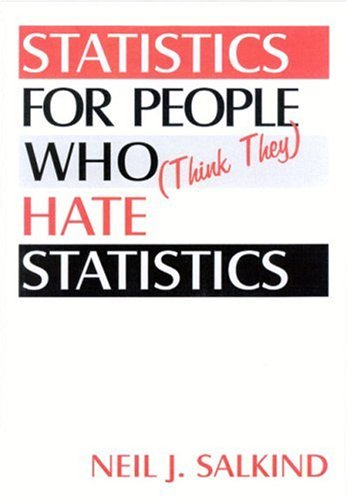 9780761916222: Statistics for People Who (Think They) Hate Statistics