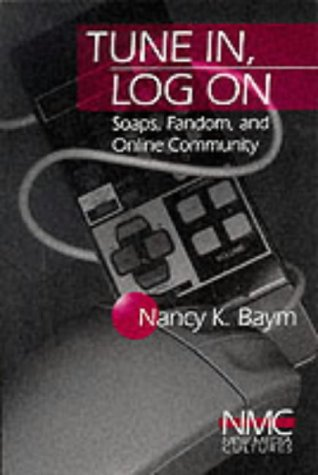 9780761916499: Tune In, Log On: Soaps, Fandom, and Online Community (New Media Cultures)