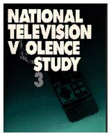National Television Violence Study 3: Center for Communication and Social Policy, University of ...