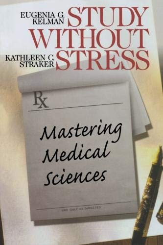 9780761916796: Study Without Stress: Mastering Medical Sciences (Surviving Medical School Series)