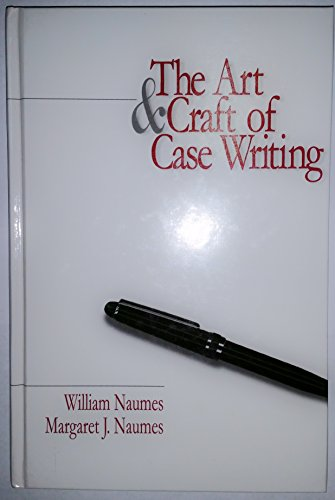 9780761917243: The Art and Craft of Case Writing