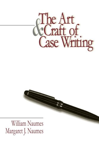 9780761917250: The Art and Craft of Case Writing (1-Off Series)