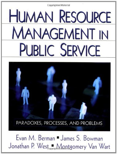 Human Resource Management in Public Service: Paradoxes,: Evan M. Berman,