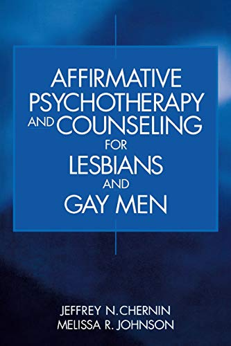9780761917694: Affirmative Psychotherapy and Counseling for Lesbians and Gay Men
