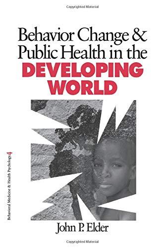 Behavior Change and Public Health in the: John P. Elder