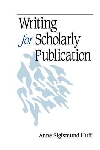 9780761918042: Writing for Scholarly Publication