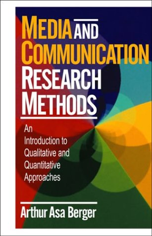 Media and Communication Research Methods: An Introduction: Berger, Arthur A.