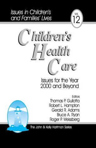 Children's Health Care: Issues for the Year 2000 and Beyond (Issues in Children's and ...