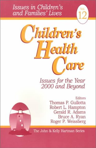 Children's Health Care: Issues for the Year: Editor-Thomas P. Gullotta;