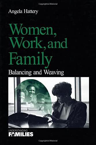 9780761919360: Women, Work, and Families: Balancing and Weaving (Understanding Families, V. 19)