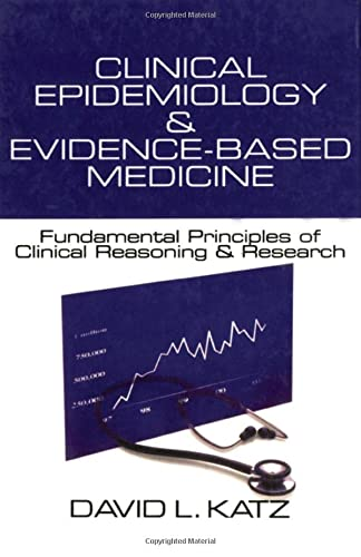 9780761919384: Clinical Epidemiology & Evidence-Based Medicine: Fundamental Principles of Clinical Reasoning & Research (Katz, Clinical Epidemiology and Evidence-Based Medicine)