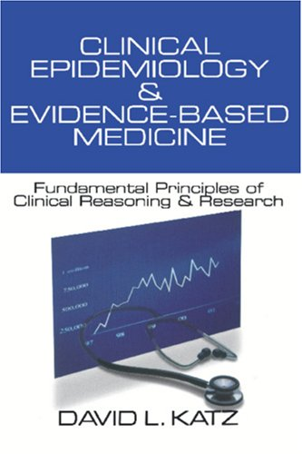 9780761919391: Clinical Epidemiology & Evidence-Based Medicine: Fundamental Principles of Clinical Reasoning & Research