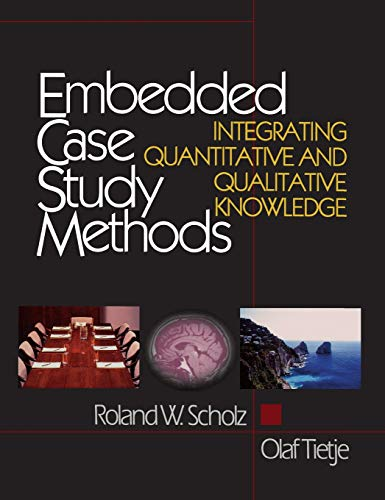 9780761919452: Embedded Case Study Methods: Integrating Quantitative and Qualitative Knowledge