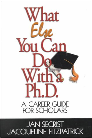9780761919698: What Else You Can Do With a PH.D.: A Career Guide for Scholars (1-Off Series)