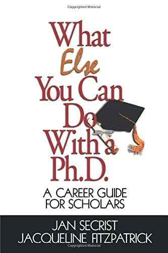 9780761919704: What Else You Can Do With a PH.D.: A Career Guide for Scholars (1-Off Series)