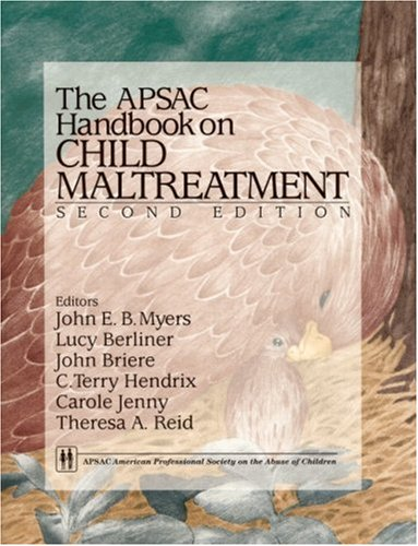 APSAC Handbook on Child Maltreatment: John E.B. Myers;