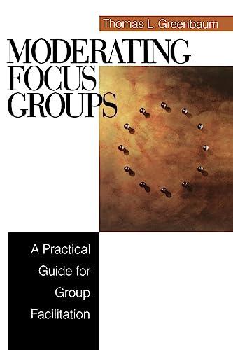 GREENBAUM: MODERATING FOCUS GROUPS (P); A PRACTICAL: Thomas L. Greenbaum
