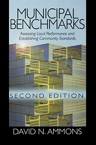Municipal Benchmarks: Assessing Local Performance and Establishing Community Standards: Ammons, ...