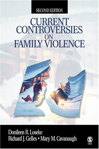 Current Controversies on Family Violence: Loseke, Donileen R.;