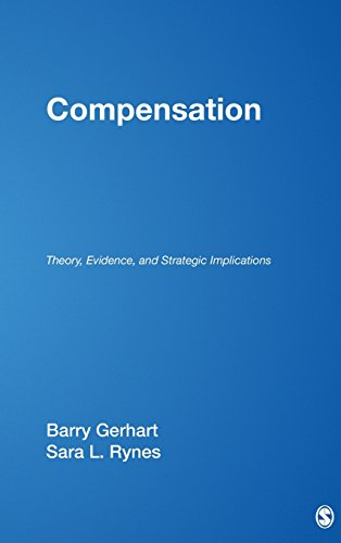 9780761921073: Compensation: Theory, Evidence, and Strategic Implications (Foundations for Organizational Science)