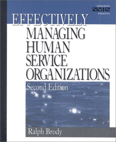 9780761921431: Effectively Managing Human Service Organizations (SAGE Sourcebooks for the Human Services)