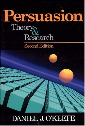 9780761922001: Persuasion: Theory and Research (Current Communication: An Advanced Text)