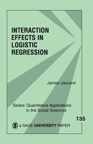 9780761922070: Interaction Effects in Logistic Regression (Quantitative Applications in the Social Sciences)