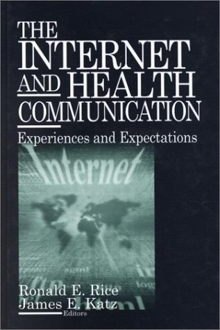 9780761922322: The Internet and Health Communication: Experiences and Expectations