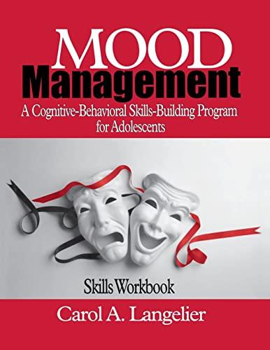 9780761922995: Mood Management: A Cognitive-Behavioral Skills-Building Program for Adolescents; Skills Workbook