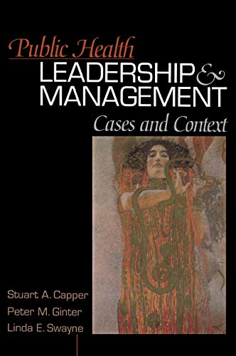 Public Health Leadership and Management: Cases and: Stuart A. Capper,