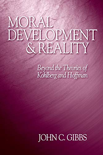 9780761923893: Moral Development and Reality: Beyond the Theories of Kohlberg and Hoffman