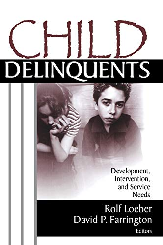 9780761924005: Child Delinquents: Development, Intervention, and Service Needs