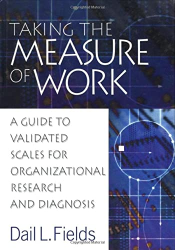 9780761924258: Taking the Measure of Work: A Guide to Validated Scales for Organizational Research and Diagnosis