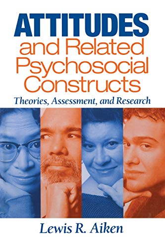 9780761924531: Attitudes and Related Psychosocial Constructs: Theories, Assessment, and Research
