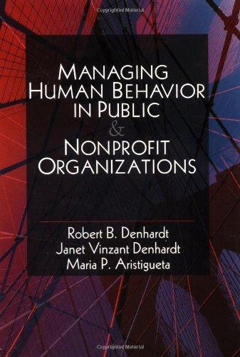 9780761924746: Managing Human Behavior in Public and Nonprofit Organizations
